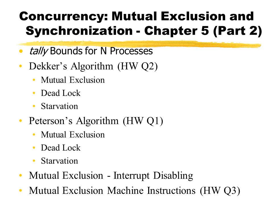No Starvation in Dekker's Algorithm (1) - Program var turn: integer; * turn:=0, 1, or 2 *......