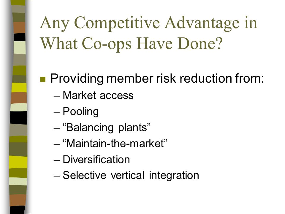 Any Competitive Advantage in What Co-ops Have Done.