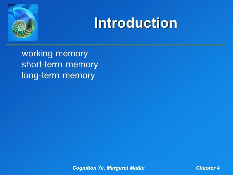 Cognition 7e, Margaret MatlinChapter 4 Baddeley's Model of Working Memory