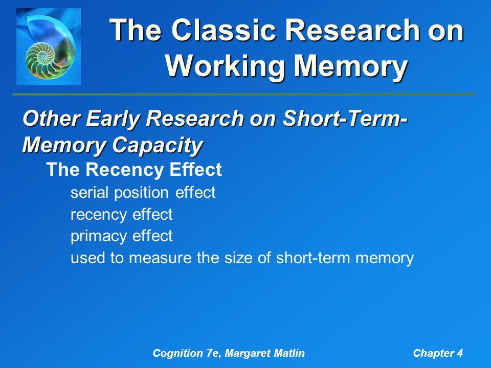 Cognition 7e, Margaret MatlinChapter 4 Serial Position Effect