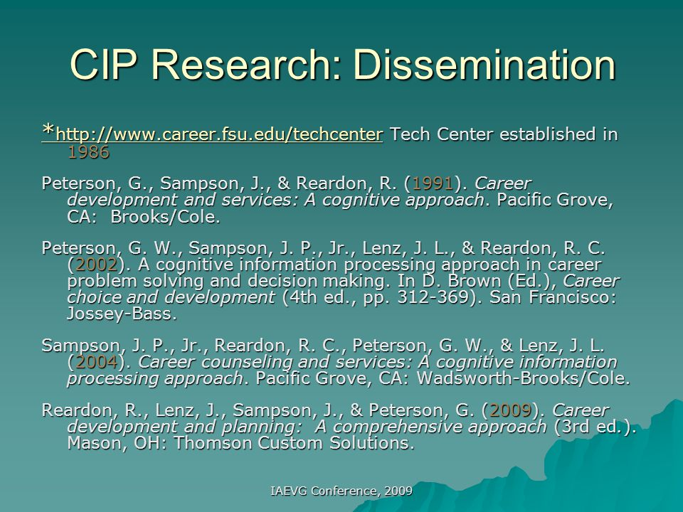 IAEVG Conference, 2009 CIP Research: Analyzing the Bibliography –21 dissertations from 9 different universities –CIP applications: About 36 references –CTI research: About 27 references –About 47 refereed journal articles