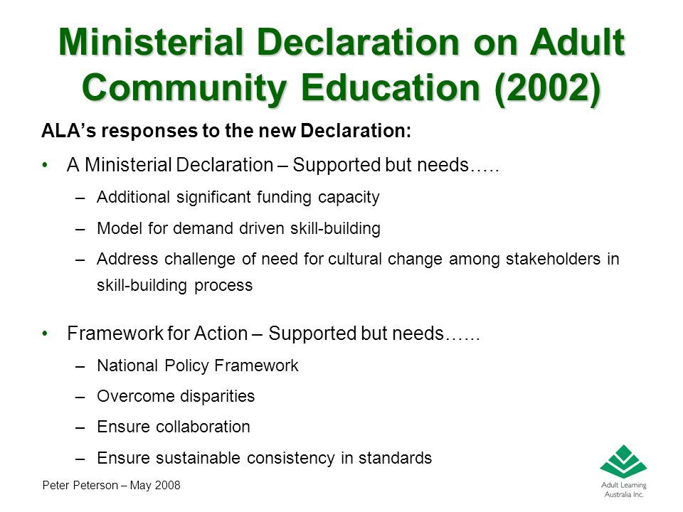 Peter Peterson – May 2008 Ministerial Declaration on Adult Community Education (2002) ALA's responses to the new Declaration: A Ministerial Declaratio