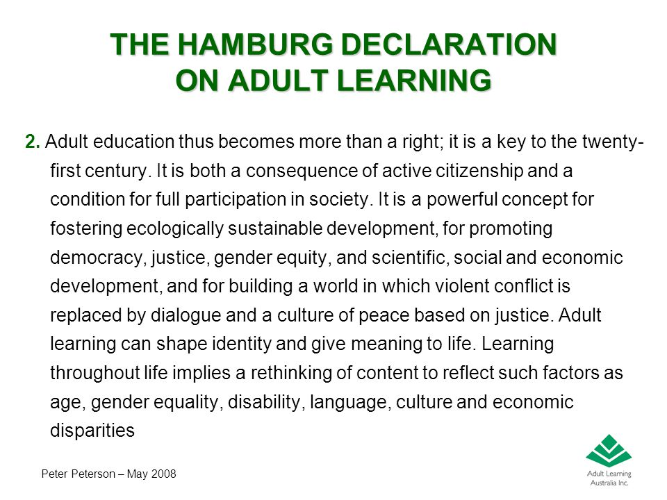Peter Peterson – May 2008 THE HAMBURG DECLARATION ON ADULT LEARNING 2.