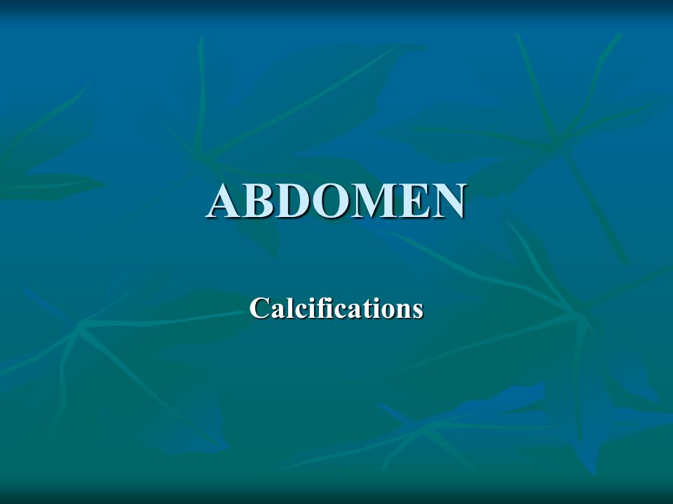 ABDOMEN Calcifications