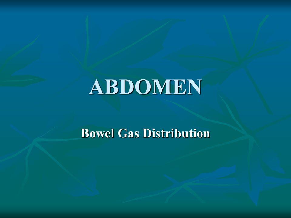 ABDOMEN Bowel Gas Distribution