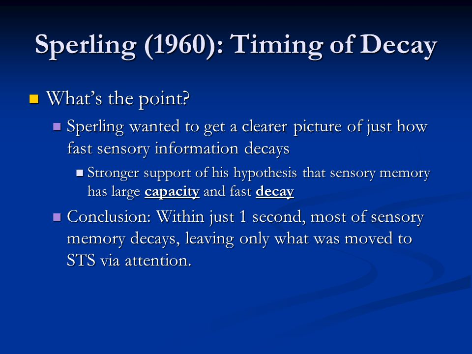 Sperling (1960): Timing of Decay What's the point.