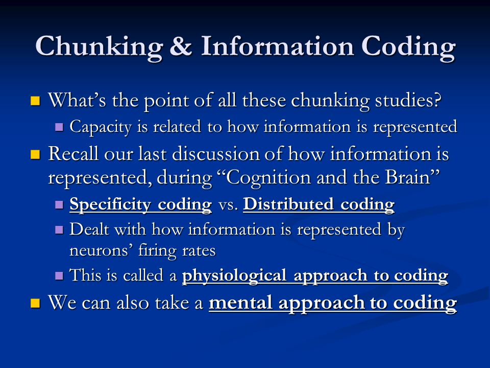Chunking & Information Coding What's the point of all these chunking studies.