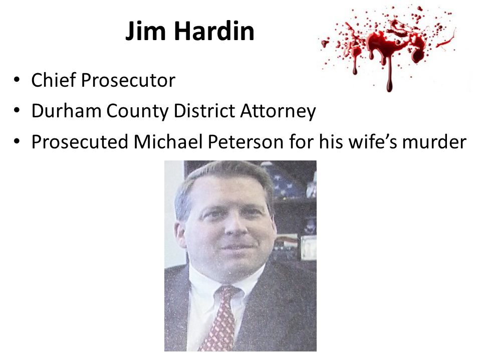 Jim Hardin Chief Prosecutor Durham County District Attorney Prosecuted Michael Peterson for his wife's murder
