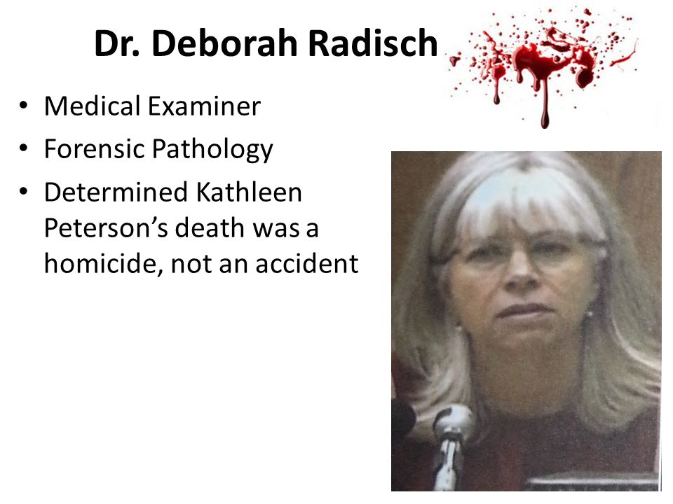 Dr. Deborah Radisch Medical Examiner Forensic Pathology Determined Kathleen Peterson's death was a homicide, not an accident