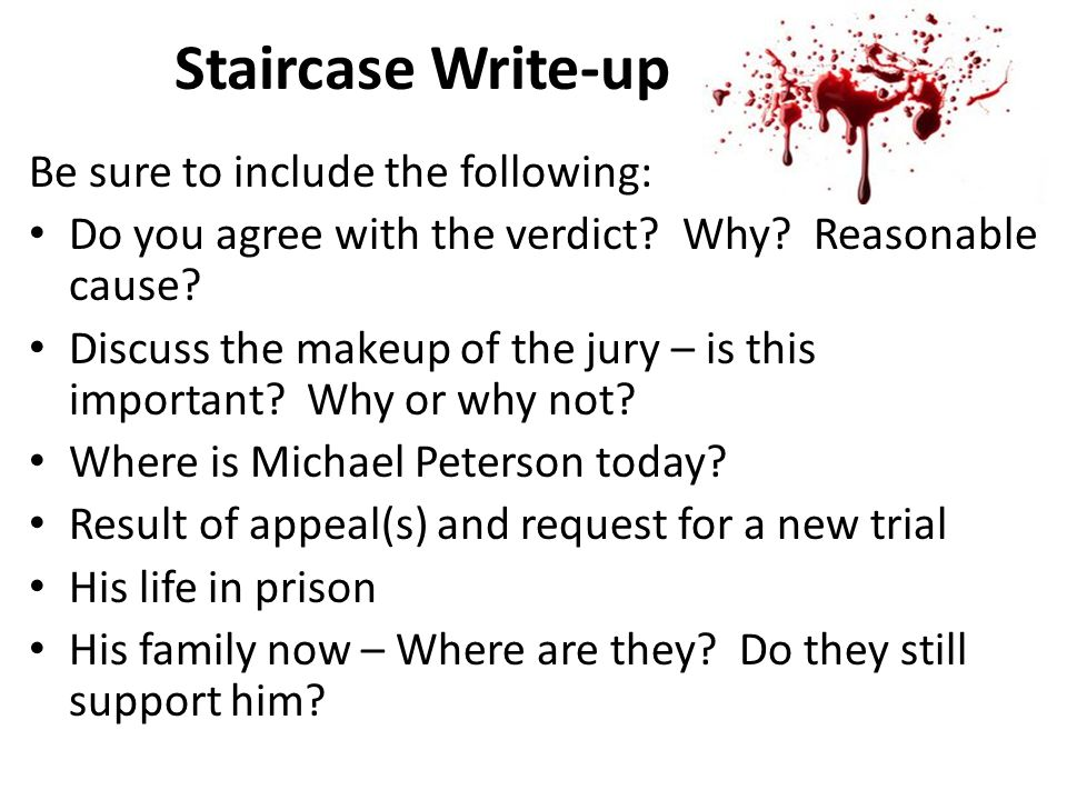Staircase Write-up Be sure to include the following: Do you agree with the verdict.