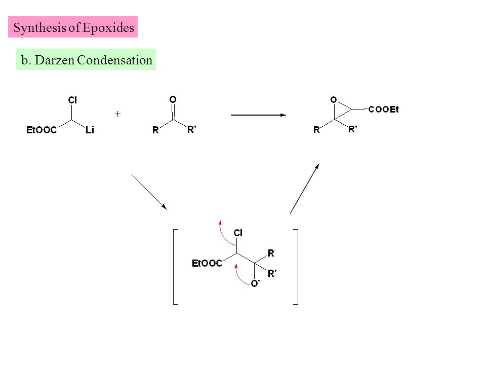 Synthesis of Epoxides b. Darzen Condensation