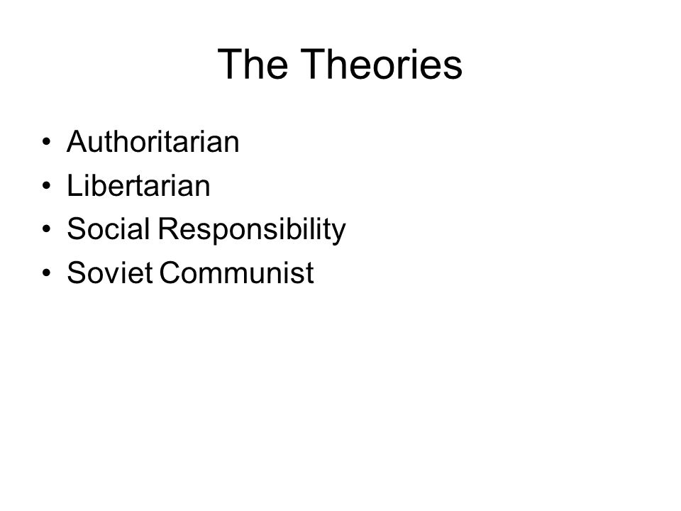 The Theories Authoritarian Libertarian Social Responsibility Soviet Communist