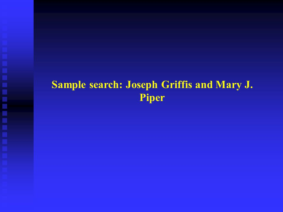 Sample search: Joseph Griffis and Mary J. Piper
