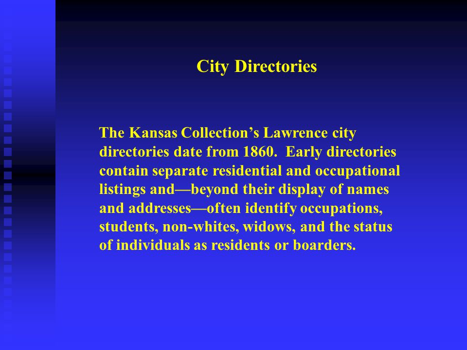 City Directories The Kansas Collection's Lawrence city directories date from 1860.