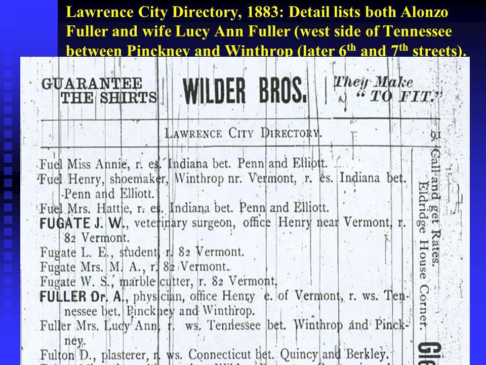 Lawrence City Directory, 1883: Detail lists both Alonzo Fuller and wife Lucy Ann Fuller (west side of Tennessee between Pinckney and Winthrop (later 6 th and 7 th streets).