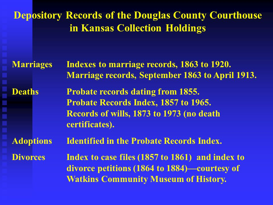 Depository Records of the Douglas County Courthouse in Kansas Collection Holdings Marriages Indexes to marriage records, 1863 to 1920.