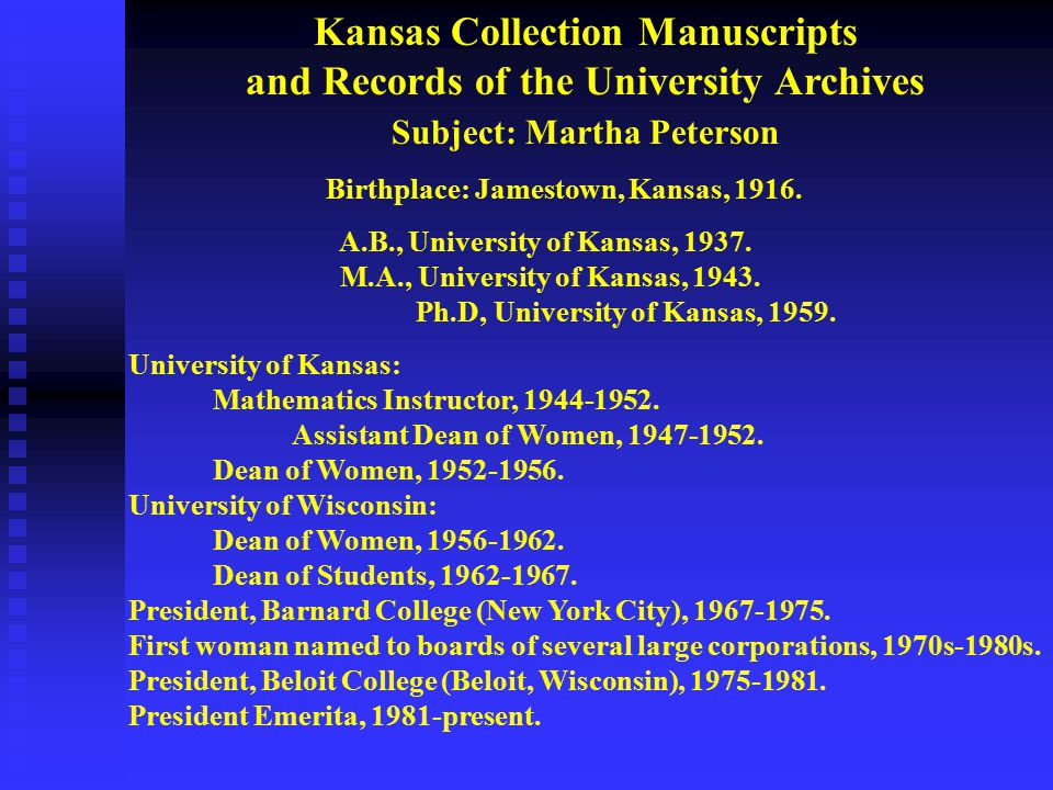 Kansas Collection Manuscripts and Records of the University Archives Subject: Martha Peterson Birthplace: Jamestown, Kansas, 1916.