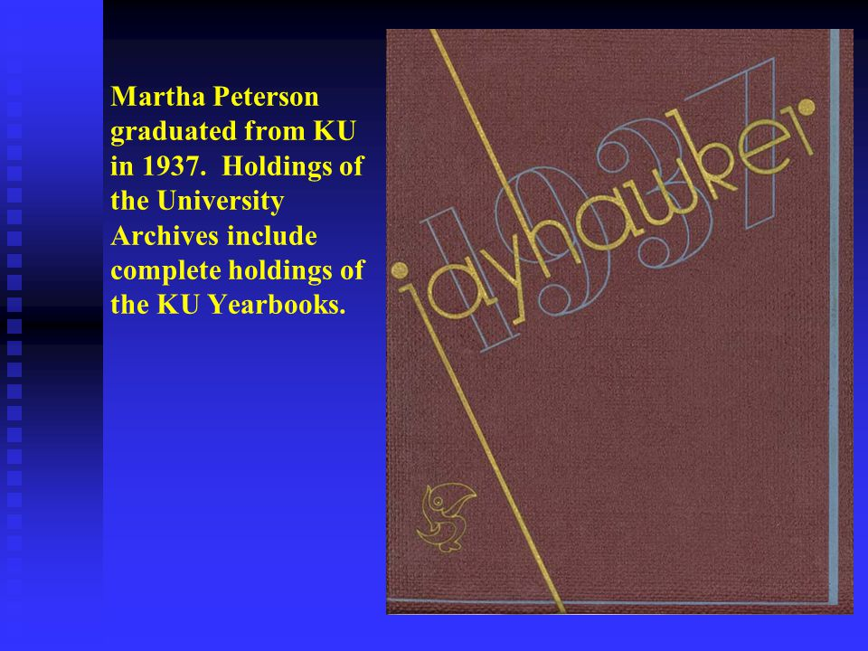 Martha Peterson graduated from KU in 1937.