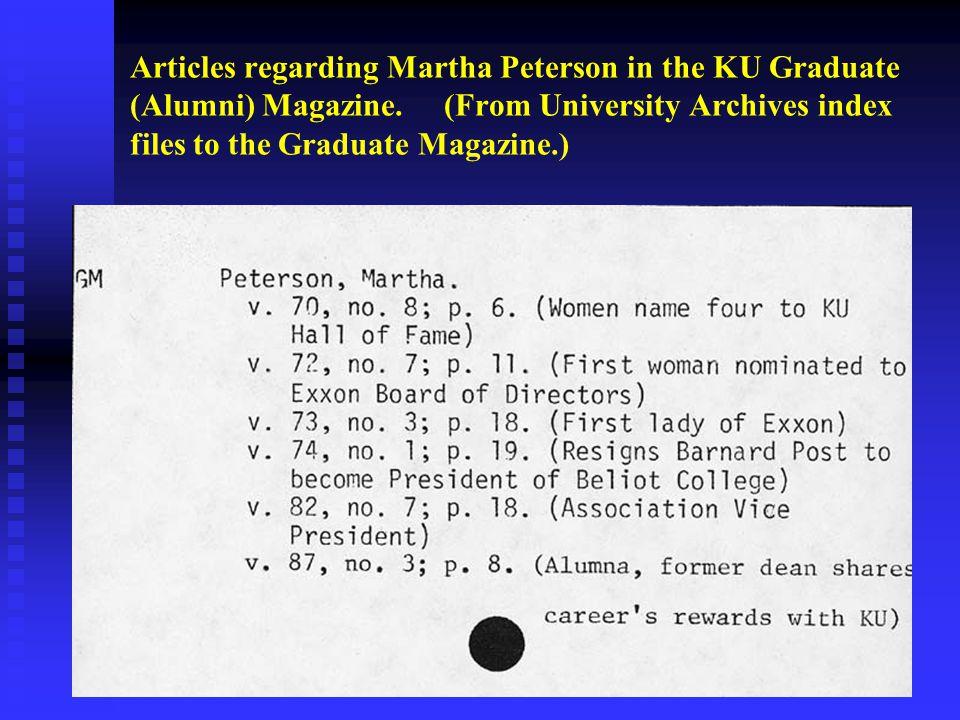 Articles regarding Martha Peterson in the KU Graduate (Alumni) Magazine. (From University Archives index files to the Graduate Magazine.)
