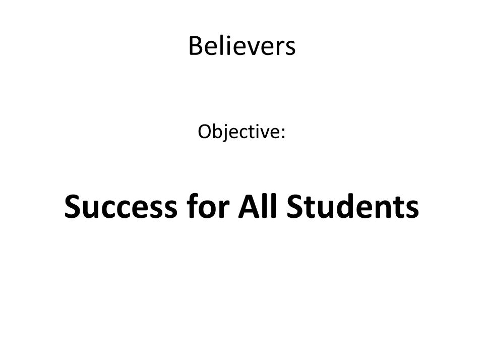 Believers Objective: Success for All Students