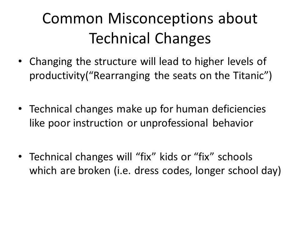 Cultural Change Structural change that is not supported by cultural change will eventually be overwhelmed by the culture, for it is in the culture that any organization finds meaning and stability. Schlechty, Shaking Up the Schoolhouse: How to Support and Sustain Educational Innovation (2001), p.
