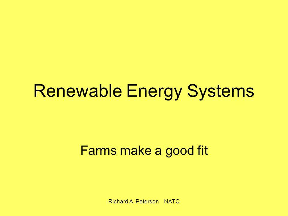 Richard A. Peterson NATC Renewable Energy Systems Farms make a good fit