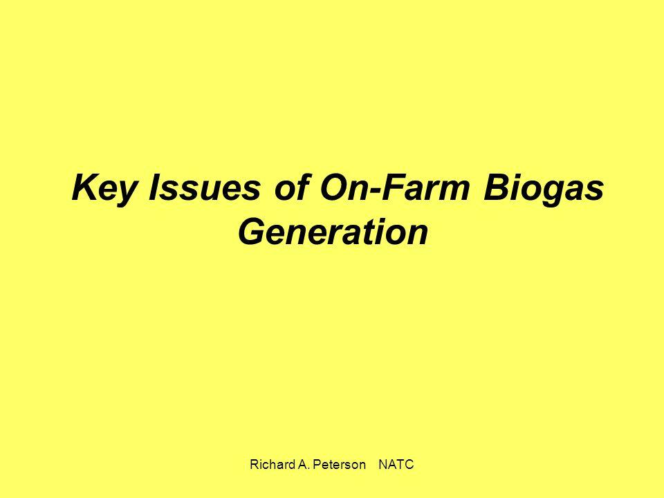 Richard A. Peterson NATC Key Issues of On-Farm Biogas Generation