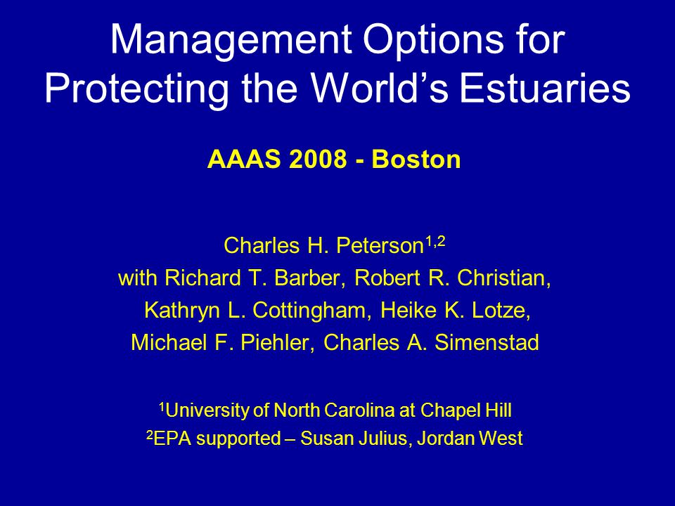 Management Options for Protecting the World's Estuaries AAAS 2008 - Boston Charles H.