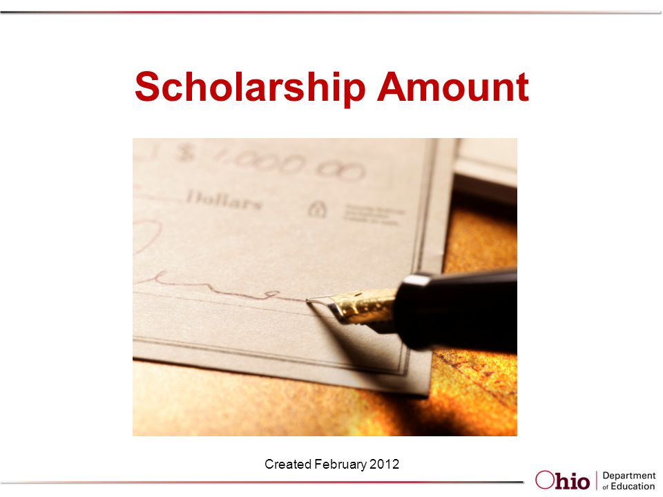 Scholarship Amount Created February 2012