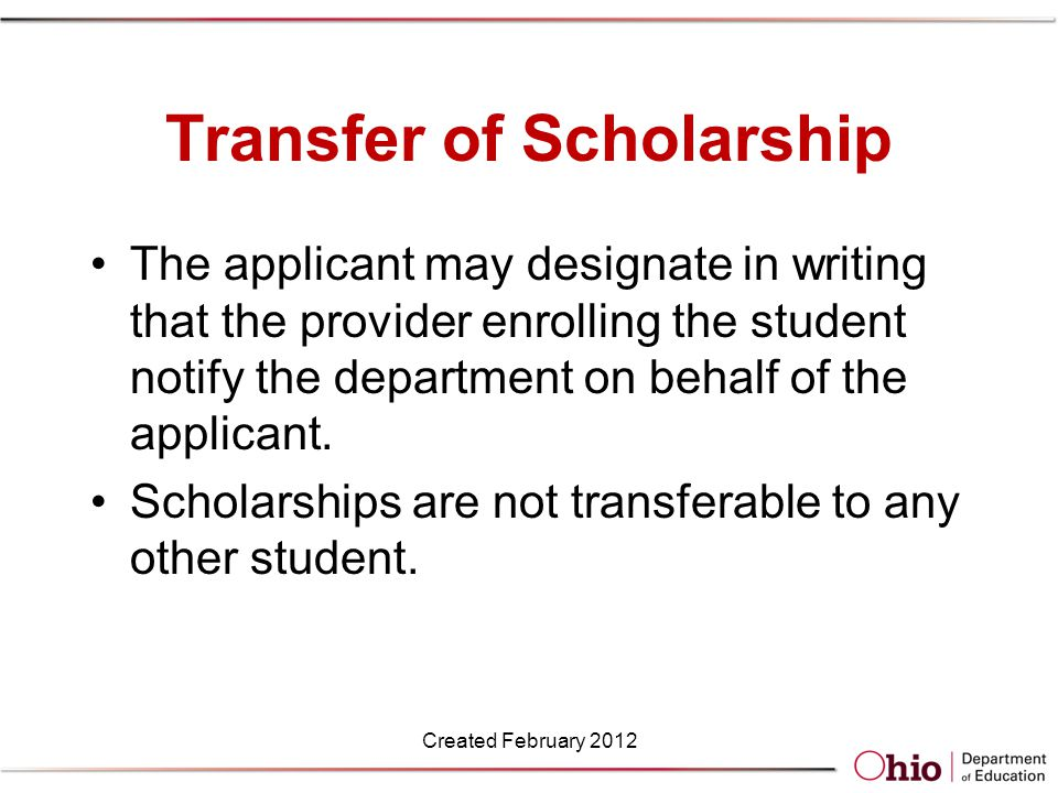 Transfer of Scholarship The applicant may designate in writing that the provider enrolling the student notify the department on behalf of the applicant.