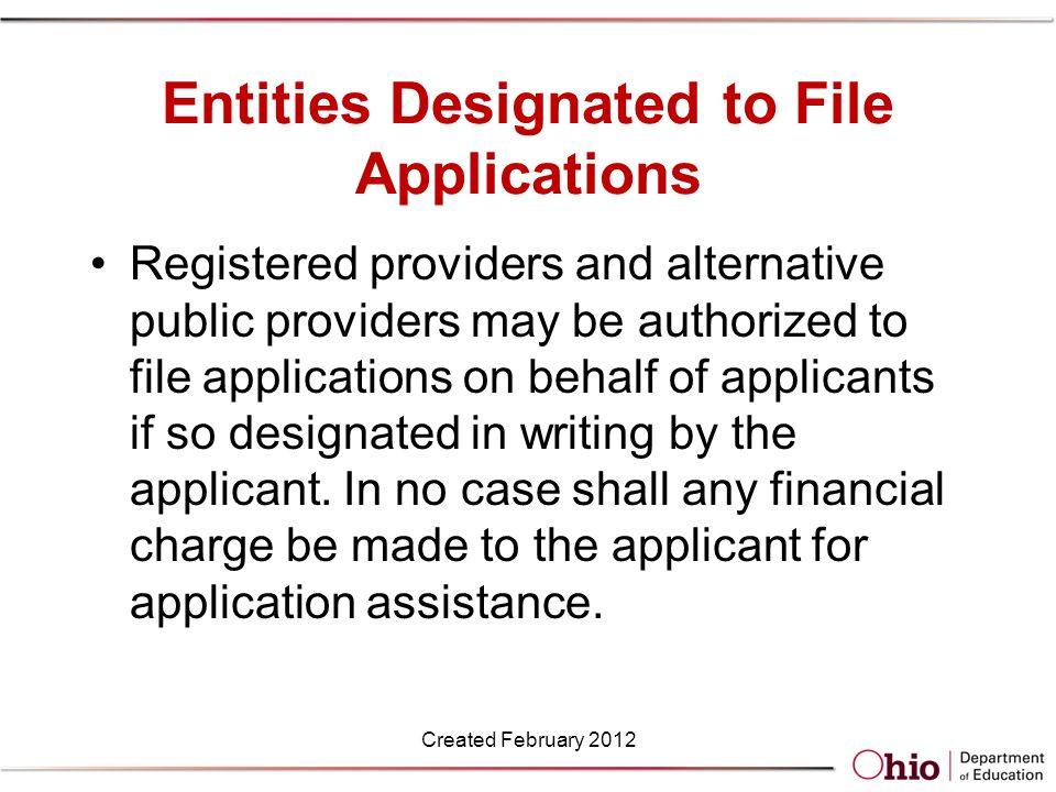 Entities Designated to File Applications Registered providers and alternative public providers may be authorized to file applications on behalf of applicants if so designated in writing by the applicant.