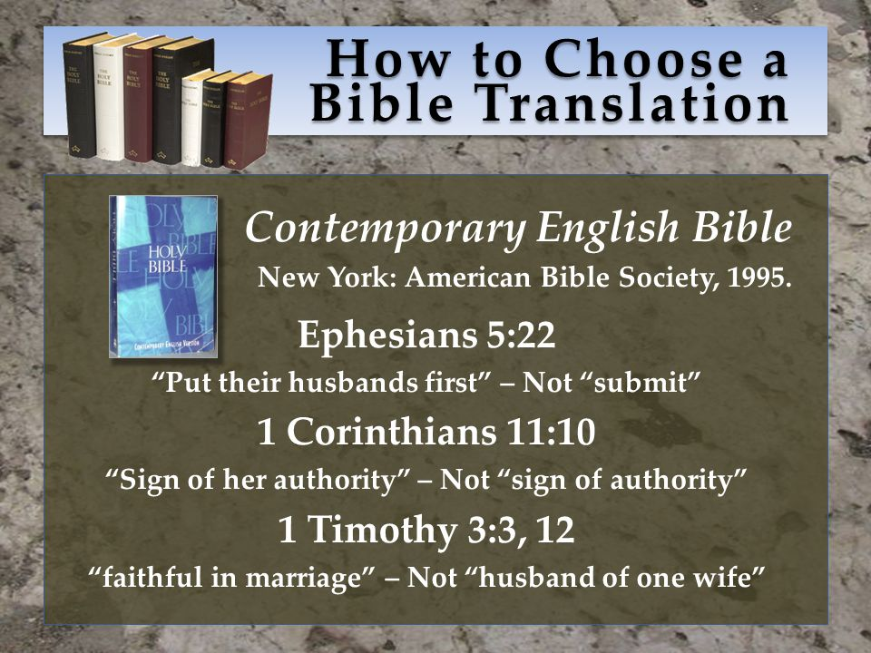 How to Choose a Bible Translation Contemporary English Bible New York: American Bible Society, 1995.