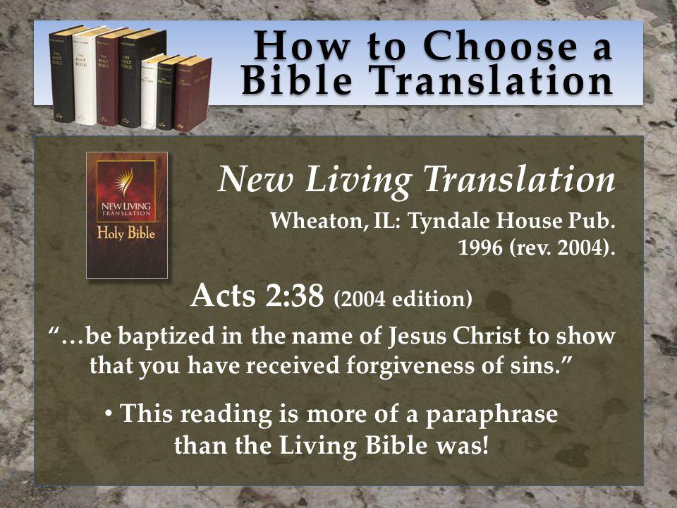How to Choose a Bible Translation New Living Translation Wheaton, IL: Tyndale House Pub.