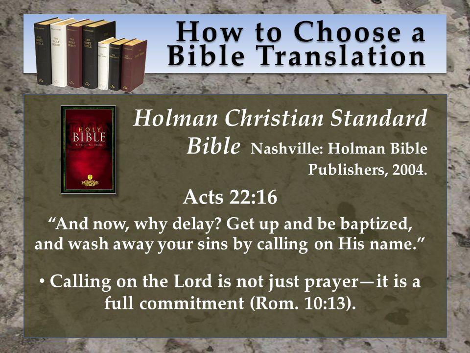 How to Choose a Bible Translation Holman Christian Standard Bible Nashville: Holman Bible Publishers, 2004.