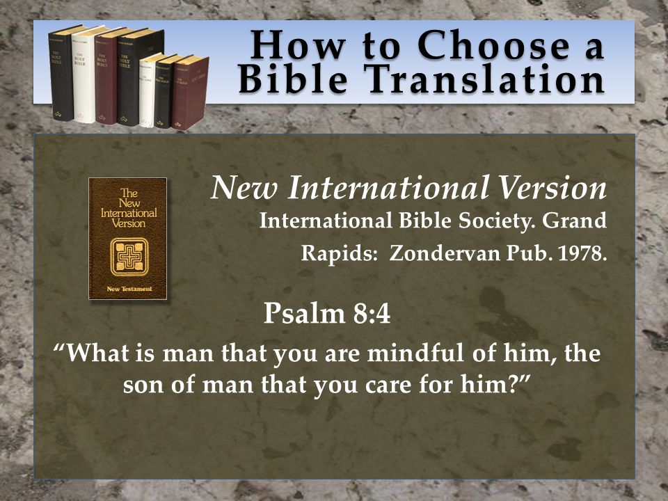 How to Choose a Bible Translation New International Version International Bible Society.
