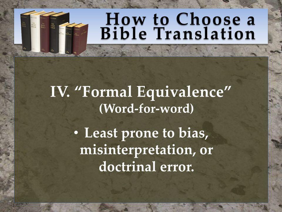 How to Choose a Bible Translation IV.
