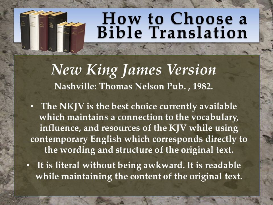 How to Choose a Bible Translation New King James Version Nashville: Thomas Nelson Pub., 1982.