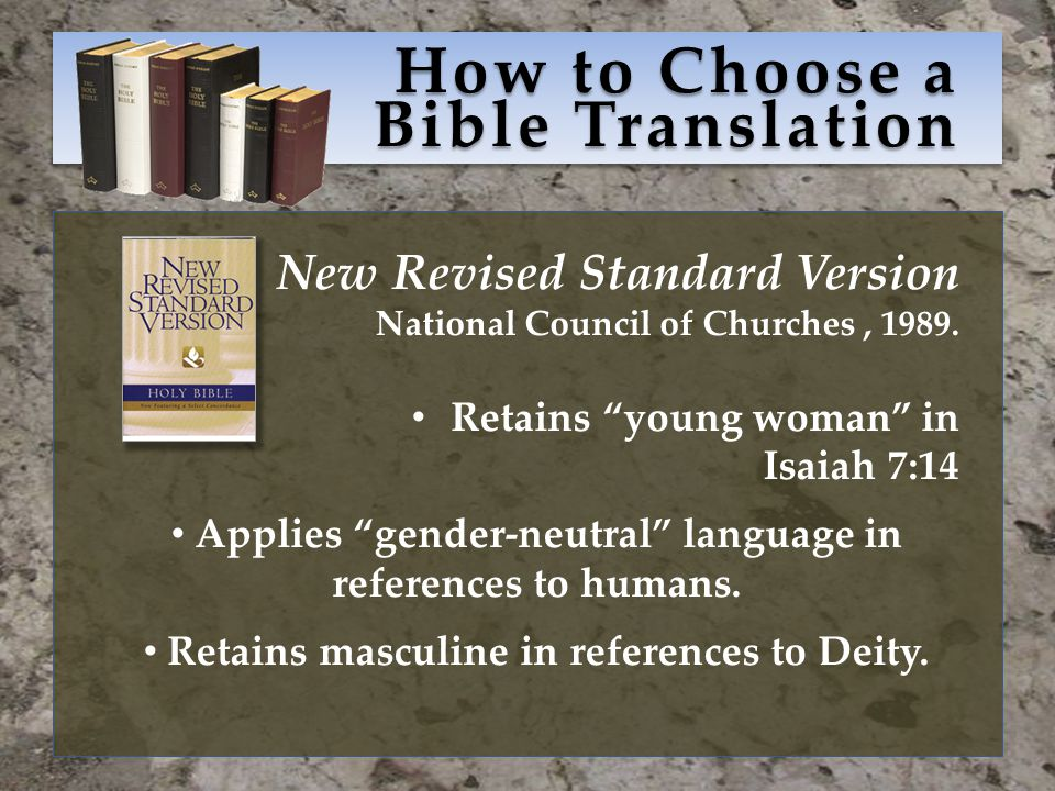 How to Choose a Bible Translation New Revised Standard Version National Council of Churches, 1989.