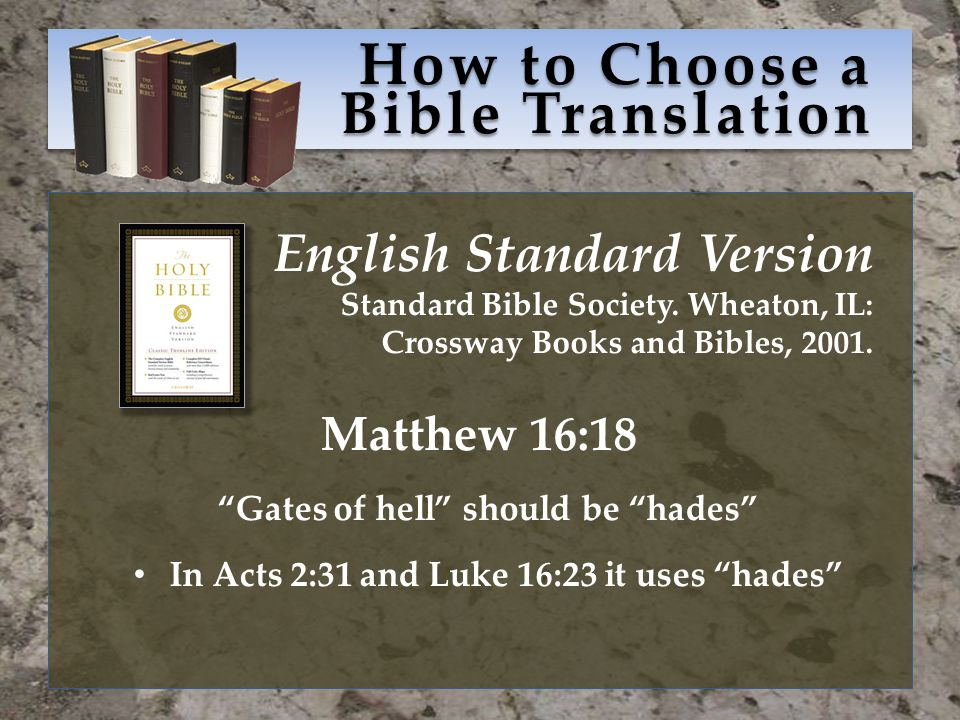 How to Choose a Bible Translation English Standard Version Standard Bible Society.