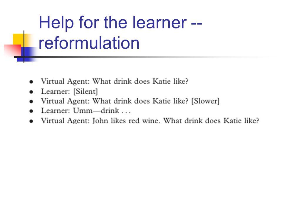 Help for the learner -- reformulation