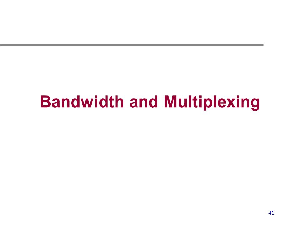 41 Bandwidth and Multiplexing