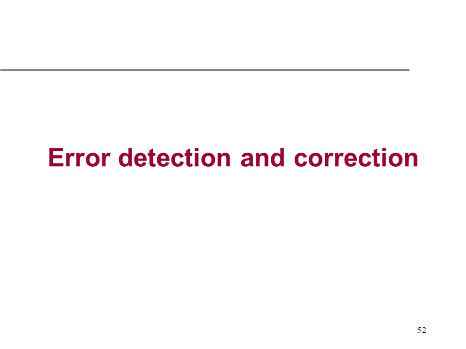 52 Error detection and correction