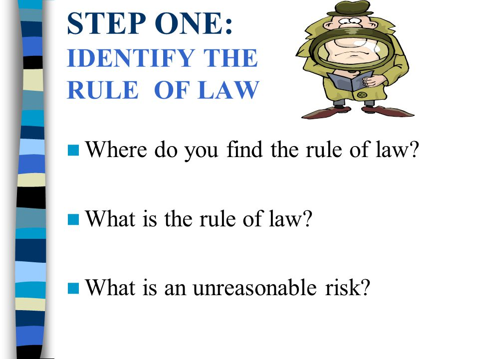 STEP ONE: IDENTIFY THE RULE OF LAW Where do you find the rule of law.