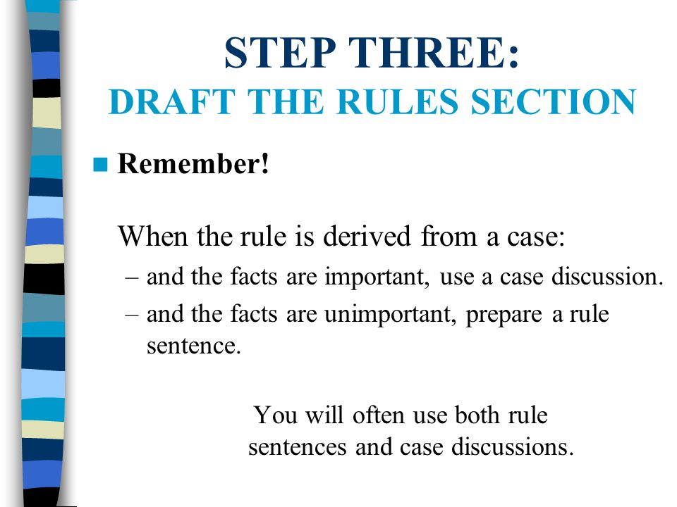 STEP THREE: DRAFT THE RULES SECTION How will a court determine whether a risk is unreasonable/forseeable? What analytical categories will the court us