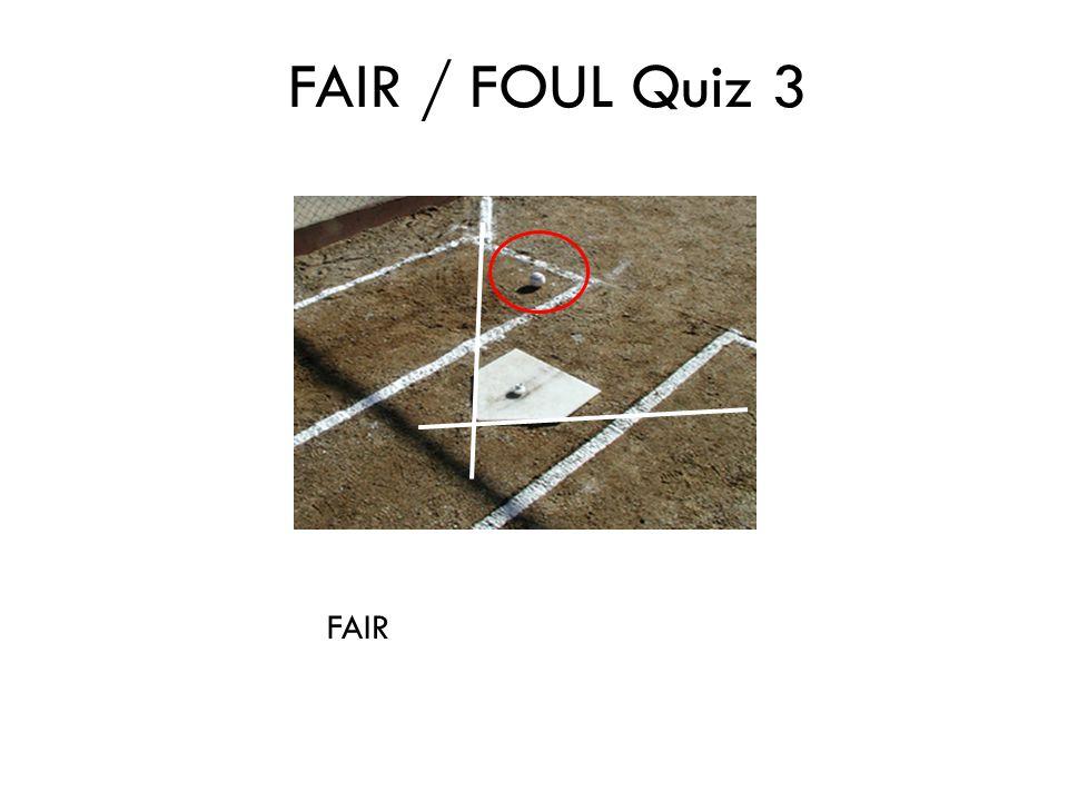 FAIR / FOUL Quiz 3 FAIR