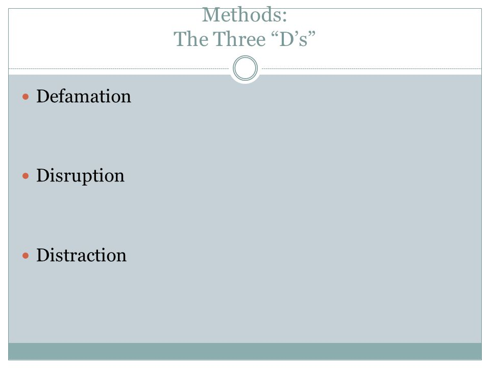 """Methods: The Three """"D's"""" Defamation Disruption Distraction"""