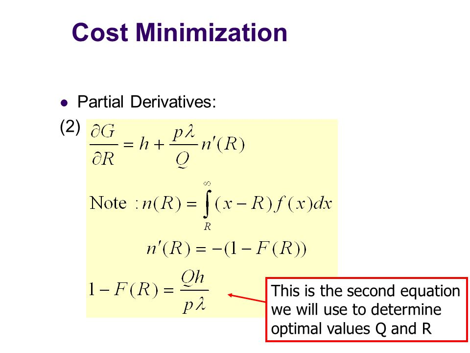 Cost Minimization Partial Derivatives: (2) This is the second equation we will use to determine optimal values Q and R