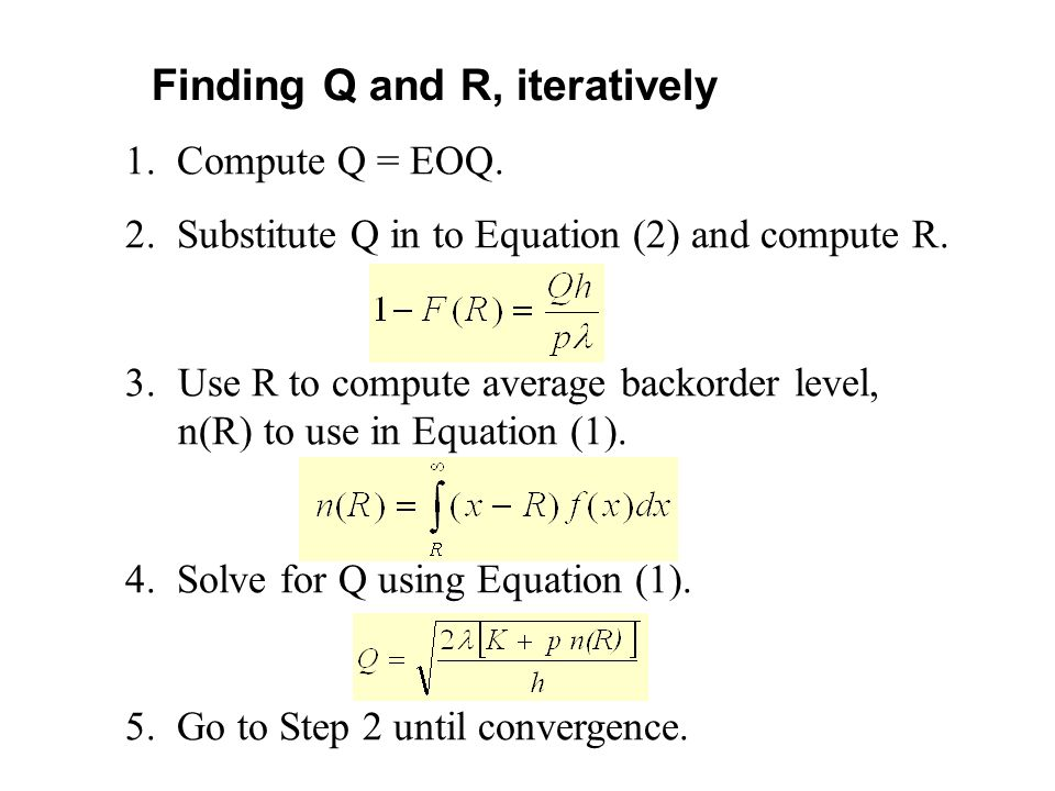 Finding Q and R, iteratively 1.Compute Q = EOQ. 2.