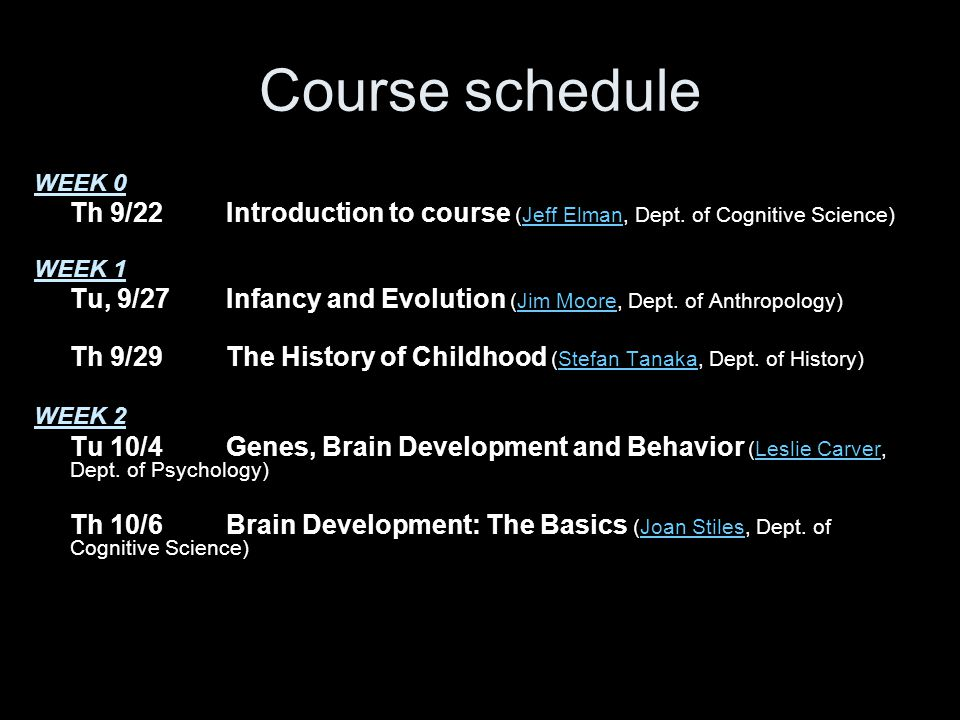 Course schedule WEEK 0 Th 9/22Introduction to course (Jeff Elman, Dept.