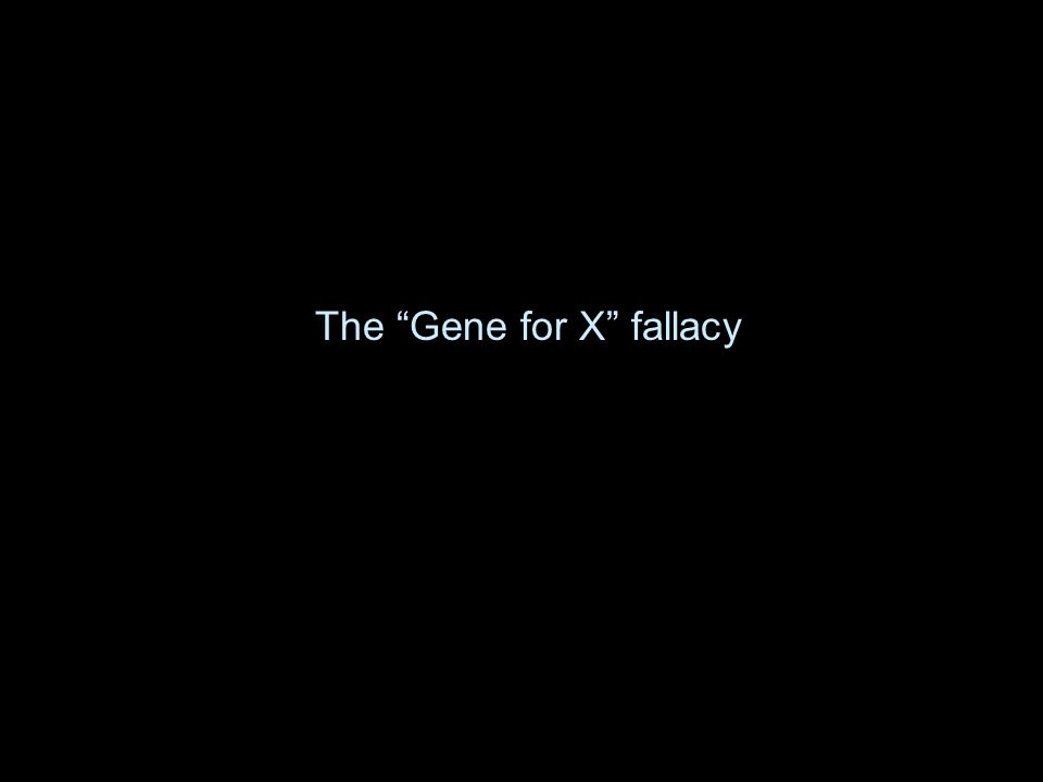 The Gene for X fallacy